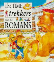 The Time Trekkers Visit the Romans