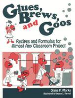 Glues, Brews, and Goos