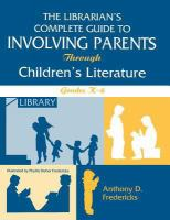 The Librarian's Complete Guide to Involving Parents Through Children's Literature