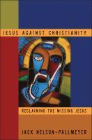 Jesus Against Christianity