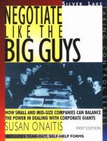 Negotiate Like the Big Guys: How Small and Mid-size Companies Can Balance the Power in Dealing With Corporate Giants