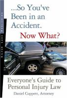 So You've Been in An Accident--now What?