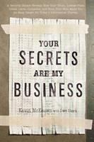 Your Secrets Are My Business