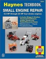 The Haynes Small Engine Repair Manual