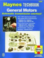 The Haynes General Motors Automatic Transmission Overhaul Manual