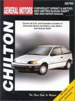 Chilton's General Motors Chevrolet Sprint & Metro, Geo Metro/Suzuki Swift, 1985-2000 Repair Manual