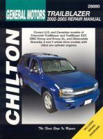 Chilton's General Motors Trailblazer, 2002 and 2003 Repair Manual