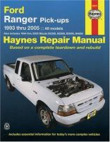 Ford Ranger & Mazda B-series Pick-ups Automotive Repair Manual, 1993 Thru' 2005