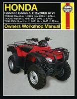 Honda TRX 350, TRX250 and TRX250EX ATV Owners Workshop Manual