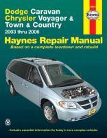 Dodge Caravan, Chrysler Voyager And Town & Country Automotive Repair Manual, 2003 Thru 2006