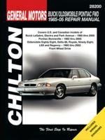 Chilton's General Motors Buick, Oldsmobile, Pontiac FWD 1985-05 Repair Manual