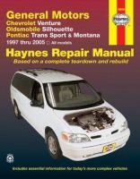 Chevrolet Venture, Oldsmobile Silhouette, Pontiac Trans Sport, and Montana Automotive Repair Manual