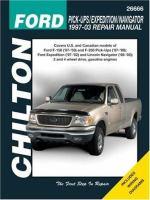 Chilton's Ford Pick-ups/Expedition/Navigator 1997-03 Repair Manual