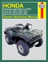 Honda Foreman & Rubicon ATVs Owners Workshop Manual
