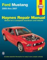 Ford Mustang Automotive Repair Manual, 2005 Thru 2007