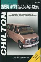 General Motors Chevrolet Express & GMC Express & GMC Savana Full-size Vans 1998-07 Repair Manual