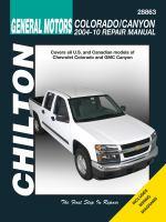 Chilton's General Motors Colorado/Canyon 2004-10 Repair Manual
