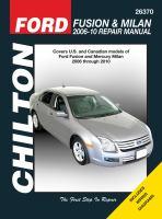 Chilton's Ford Fusion & Milan 2006-10 Repair Manual