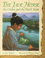 The Jade Horse, the Cricket, and the Peach Stone