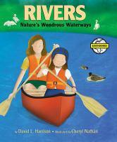 Rivers : nature's wondrous waterways