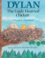 Dylan the Eagle-hearted Chicken