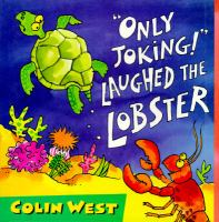"""Only Joking!"" Laughed The Lobster"
