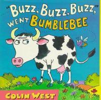 """""""Buzz, Buzz, Buzz, """" Went Bumblebee"""