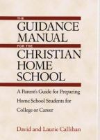 The Guidance Manual for the Christian Home School