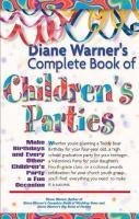 Diane Warner's Complete Book of Children's Parties