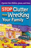Stop Clutter From Wrecking your Family
