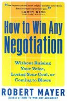 How to Win Any Negotiation Without Raising your Voice, Losing your Cool, or Coming to Blows