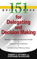 151 Quick Ideas for Delegating and Decision Making