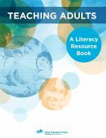 Teaching adults : a literacy resource book
