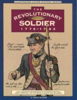 The Revolutionary Soldier, 1775-1783