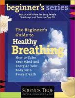The Beginner's Guide to Healthy Breathing