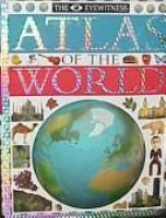 The Eyewitness Atlas of the World