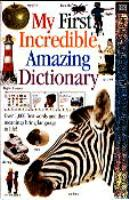 My First Incredible, Amazing Dictionary