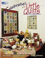 Celebrate! With Little Quilts