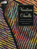 Variations in Chenille