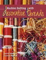 Machine Quilting With Decorative Threads