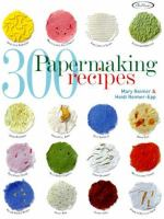 300 Papermaking Recipes