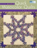 More Quick Watercolor Quilts