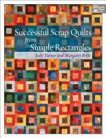 Successful Scrap Quilts From Simple Rectangles