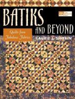Batiks and Beyond