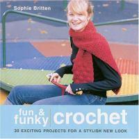 Fun & Funky Crochet