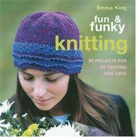 Fun & Funky Knitting
