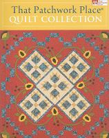 That Patchwork Place Quilt Collection