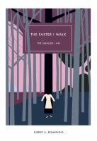 The Faster I Walk, the Smaller I Am
