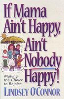 If Mama Ain't Happy -- Ain't Nobody Happy