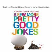 A Few More Pretty Good Jokes